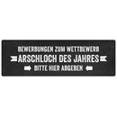 BEWERBUNGEN ZUM WETTBEWERB ARSCHLOCH DES JAHRES Wandschild Türschild lustig