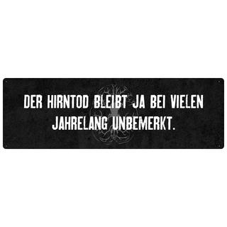 DER HIRNTOD BLEIBT JA BEI VIELEN Schild Spruch Geschenk schwarzer Humor