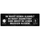 DU MAGST KEINEN ALKOHOL Türschild Club Bar Party Raucher Raucherraum Partyraum