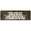FRÜHER HABEN KERLE GESOFFEN Dekoschild Spruch Geschenk Freund Freundin