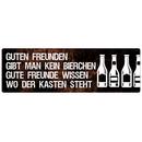 GUTEN FREUNDEN GIBT MAN *KEIN* BIERCHEN Spruchschild...