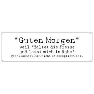 GUTEN MORGEN Spruch Schild Blechschild Geschenk Büro Werkstatt Türschild Firma