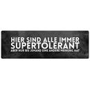 HIER SIND IMMER ALLE SUPERTOLERANT Schilder mit...