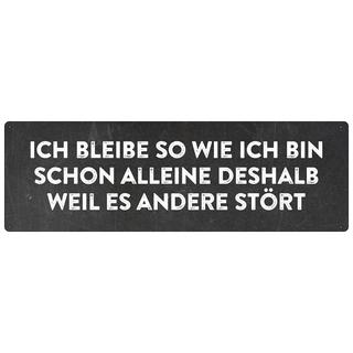 ICH BLEIBE SO WIE ICH BIN Schilder mit Sprüchen von SCHILDERKÖNIG