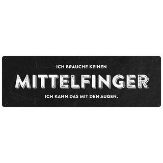ICH BRAUCHE KEINEN MITTELFINGER Schilder mit Sprüchen SCHILDERKÖNIG
