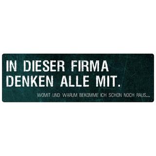 IN DIESER FIRMA DENKEN ALLE MIT Schild Spruch Geschenk Büro Werkstatt Firma Chef