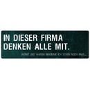 IN DIESER FIRMA DENKEN ALLE MIT Schild Spruch Geschenk...