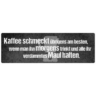 KAFFEE SCHMECKT ÜBRIGENS AM BESTEN Schild Spruch Morgenmuffel Freund