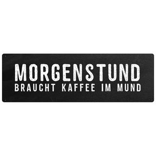 MORGENSTUND BRAUCHT KAFFEE IM MUND Schild Küche Kaffeeküche Büro Werkstatt