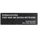 SCHLUSSSTRICHE ZIEHT MAN AM BESTEN Schild mit Spruch...