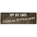 TIPP DES TAGES: EINFACH MAL DIE FRESSE HALTEN witziges...