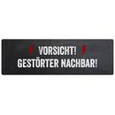 VORSICHT GESTÖRTER NACHBAR Türschild...