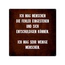 20x20cm Blechschild ICH MAG MENSCHEN DIE FEHLER EINGESTEHEN Zitat Menschen