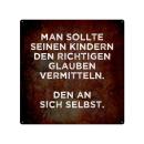 20x20cm Schild MAN SOLLTE SEINEN KINDERN Motivation Erziehung Zitat