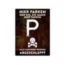 PARKSCHILD 28x20cm HIER PARKEN DIE, DIE IMMER Metallschild Parkplatz Haus Garage