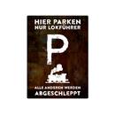 PARKSCHILD 28x20cm HIER PARKEN NUR LOKFÜHRER Parkplatz Eisenbahner Zugführer Bahn