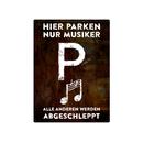 PARKSCHILD 28x20cm HIER PARKEN NUR MUSIKER Parkplatz Band Musikverein