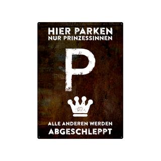 PARKSCHILD 28x20cm HIER PARKEN NUR PRINZESSINNEN Parkplatz Frau Freundin