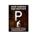 PARKSCHILD 28x20cm HIER PARKEN NUR RENTNER Parkplatz Ruhestand
