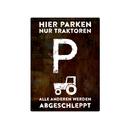 PARKSCHILD 28x20cm HIER PARKEN NUR TRAKTOREN Traktorparkplatz Garage Hof Trecker