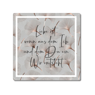 Interluxe Metallschild 20x20cm - Liebe ist wenn aus dem Ich und dem Du ein Wir entsteht - schönes Schild für Verliebte, Paare, Hochzeit, Verlobung